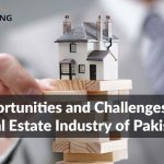 5 Opportunities and Challenges in the Real Estate Industry of Pakistan