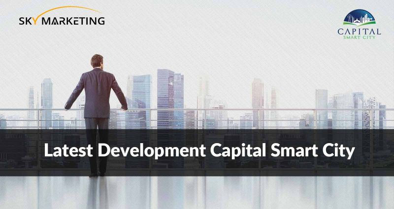 Latest Development Capital Smart City