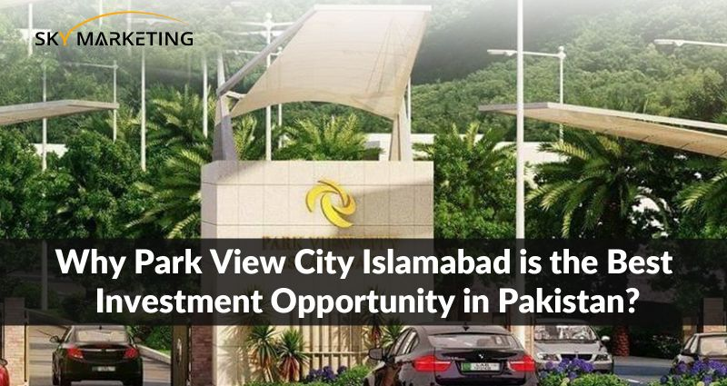 How Park View City Islamabad is best for Investment?