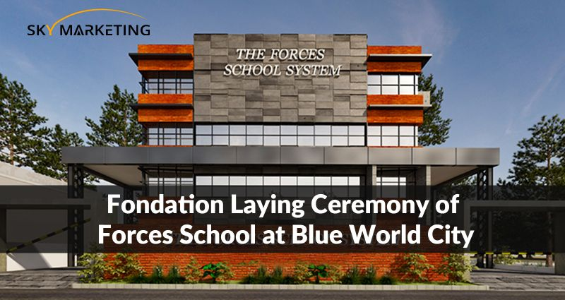 Blue World City Foundation Laying Ceremony of Forces School & College System