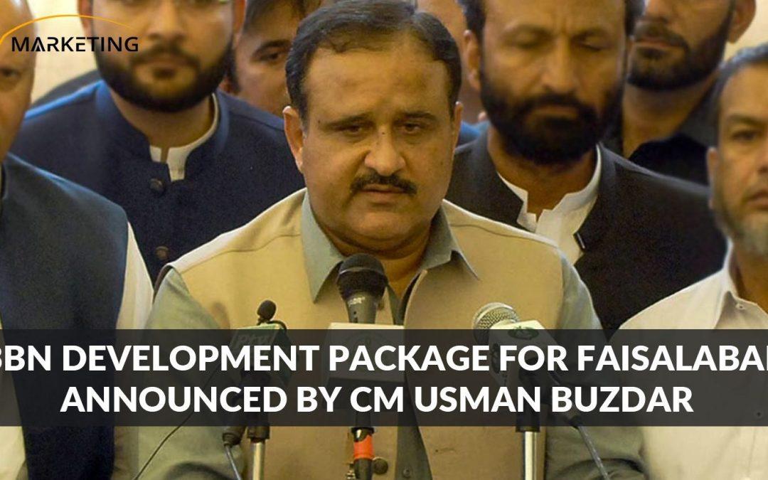 13bn Development Package for Faisalabad Announced by CM Usman Buzdar