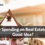 Why Spending on Real Estate is a Good Idea?