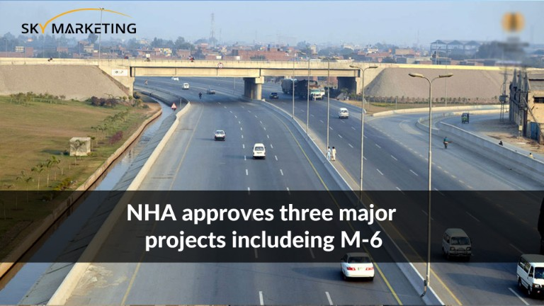 NHA approves three major projects includeing M-6