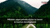 Minister urges private sector to invest in tourism development