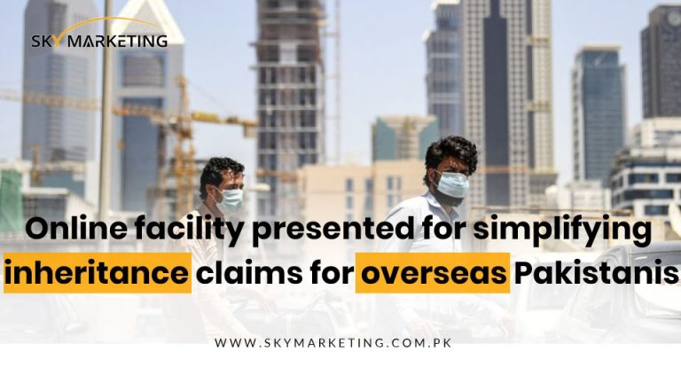 Online facility presented for simplifying inheritance claims for overseas Pakistanis