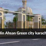 Bin Ahsan Green City Karachi