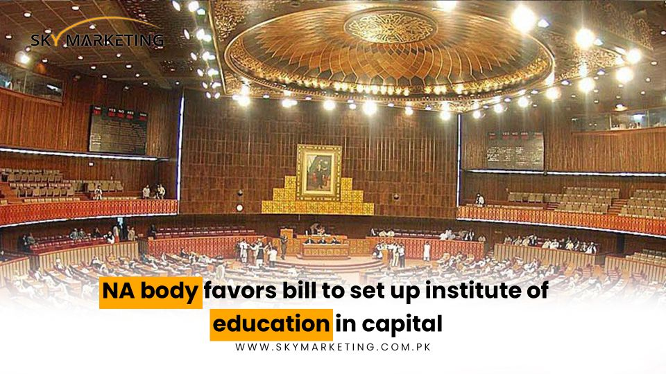NA-body-favors-bill-to-set-up-institute-of-education-in-capital