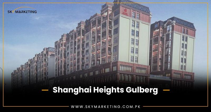 Shanghai Heights Gulberg
