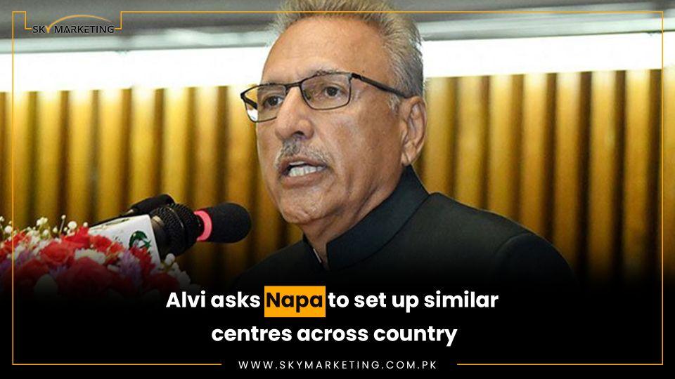 Alvi-asks-Napa-to-set-up-similar-centres-across-country