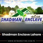 Shadman Enclave Lahore